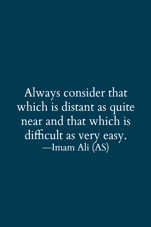 Distant And Difficult By Imam Ali