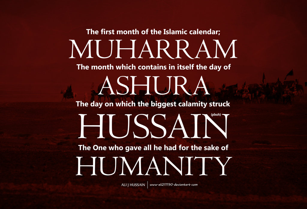 What Is Muharram,About Muharram,Who Is Hussain,Do Not Forget,Hazrat Imam Hussain,Imam Hussain,Hazrat Hussain,Ashura,The Month Of Muharram,