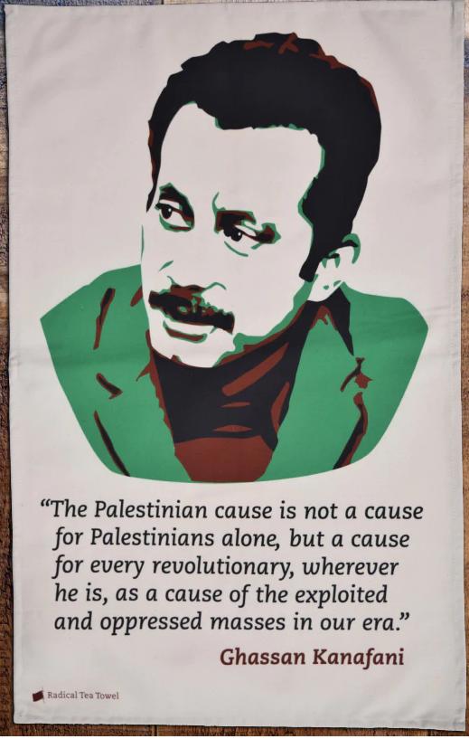Ghassan Kanafani Tea Towel,Ghassan Kanafani,Ghassan,Kanafani,The Palestinian cause ,The Palestinian,a revolutionary,revolutionary,Palestinian