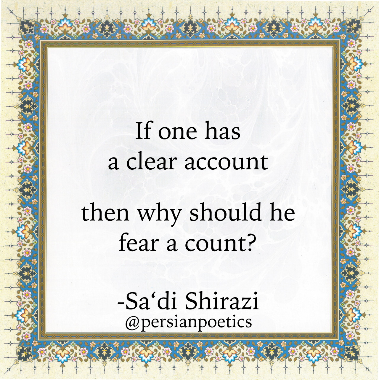 persian poetry,poetry,english translation,Saadi Shirazi, If One Has A Clear Account